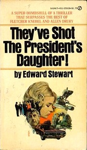 Cover of first U. S. paperback edition of 'They've Shot the President's Daughter!'