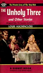 Cover of 'The Unholy Three' by Louis Auchincloss