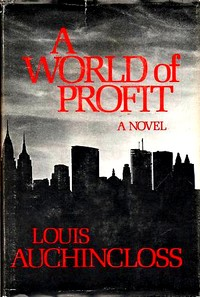 Cover of 'A World of Profit' by Louis Auchincloss