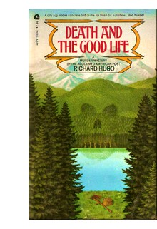 "Cover of first U.S. paperback edition of ""Death and the Good Life"" by Richard Hugo"