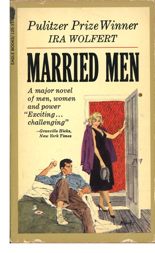 Cover of 1953 Eagle Books paperback edition of Ira Wolfert' 'Married Men'